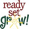 Ready Set Grow!